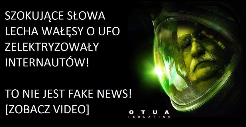 WAŁĘSA: 'GROZI NAM INWAZJA UFO!' NIE, TO NIEFAŁSZYWKA!